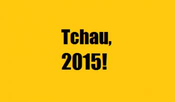 Retrospectiva: por que 2015 foi inesquecível?