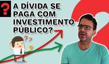 A dívida se paga com investimento público? | Fala, Dudu! # 82