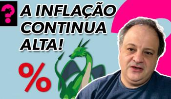 A inflação continua alta! | Economia está em tudo! # 150