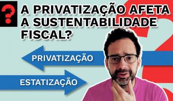 A privatização afeta a sustentabilidade fiscal? | Fala, Dudu! # 98