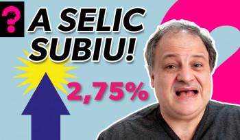 A selic subiu! | Economia está em tudo! # 135