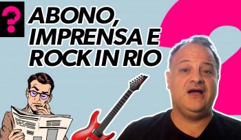 Abono, imprensa e Rock in Rio |Economia está em tudo!