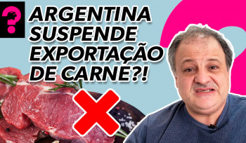 Argentina suspende exportação de carne?! |Economia está em tudo! # 143