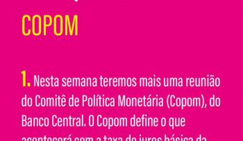 Comitê de Política Monetária, o Copom | infográfico