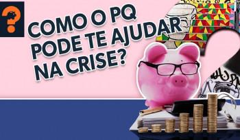 Como o PQ pode te ajudar na crise? | Guetonomia # 47