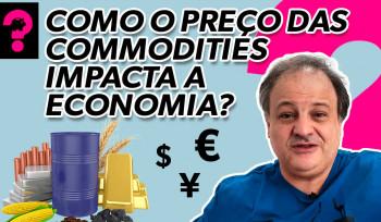 Como o preço das commodities impacta a economia? | Economia está em tudo! # 138