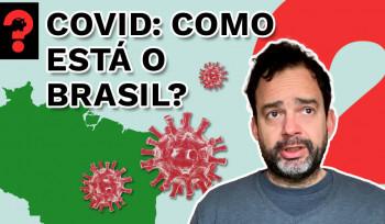 Covid: Como está o Brasil?   Fala Dudu! # 104