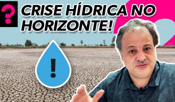 Crise hídrica no horizonte! | Economia está em tudo # 144
