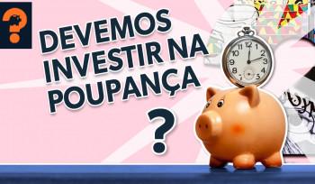 Devemos investir na poupança? | Guetonomia # 75