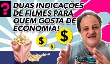 Duas indicações de filmes para quem gosta de economia! | Economia está em tudo! # 125