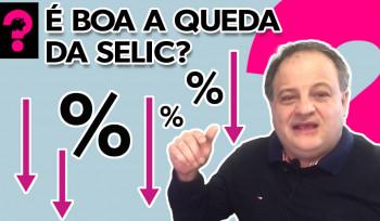 É boa a queda da Selic? | Economia Está em tudo!  # 84