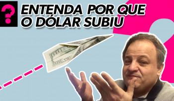 Entenda por que o dólar subiu | Economia está em Tudo! # 76
