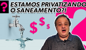 Estamos privatizando o saneamento?| Economia está em tudo! # 102