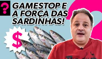 Gamestop e a força das sardinhas! | Economia está em tudo! # 128