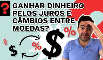 Ganhar dinheiro pelos juros e câmbios entre as moedas? | Fala, Dudu! # 93