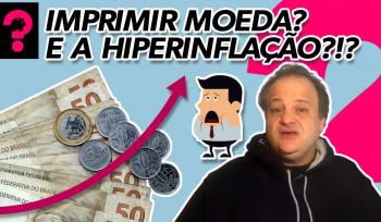 Imprimir moeda ? E a hiperinflação?! | Economia está em tudo! # 92