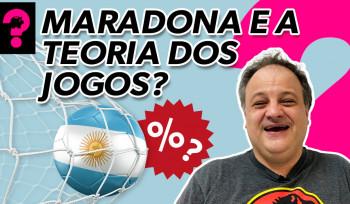 Maradona e a teoria dos jogos? | Economia está em tudo! # 149