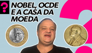 Nobel, OCDE e a casa da moeda | Economia está em tudo! # 71