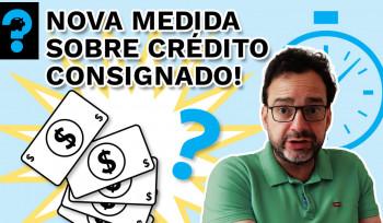 Nova medida sobre crédito consignado! | PQ? em 99 segundos # 3