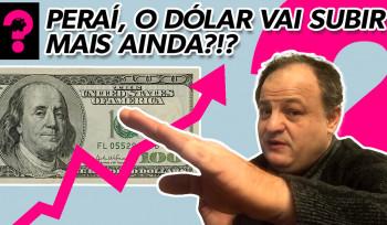 O dólar vai subir mais ainda? | Economia está em tudo? # 77