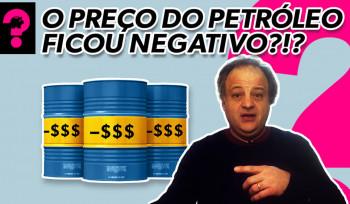 O preço do petróleo ficou negativo? | Economia está em tudo! # 95