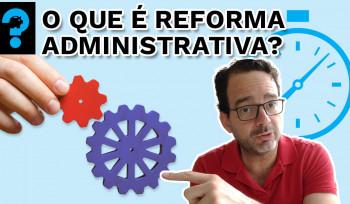O que é reforma administrativa? | PQ? em 99 segundos # 13