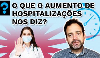 O que o aumento das hospitalizações nos dia? | PQ? em 99 segundos? # 34