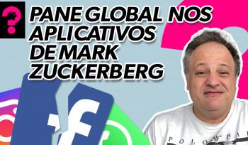 Pane global nos aplicativos de Mark Zuckerberg | Economia está em tudo! # 162