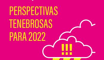 Perspectivas tenebrosas para 2022 | Infográfico
