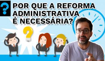 Por que a reforma administrativa é necessária? | PQ? em 99 segundos # 11