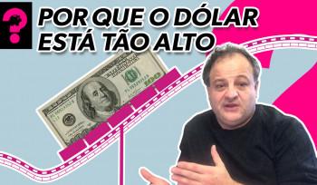 Por que o dólar está tão alto? | Economia está em Tudo! # 85