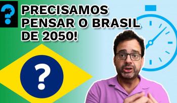 Precisamos pensar o Brasil de 2050! | PQ? em 99 segundos # 10
