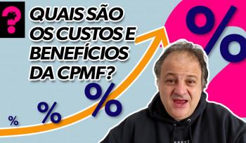 Quais os custos e benefícios da CPMF? | Economia está em tudo! # 107