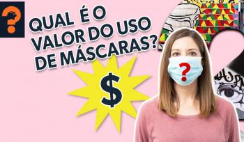 Qual é o valor do uso de máscaras? | Guetonomia # 58