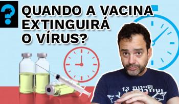 Quando a vacina extinguirá o vírus? | PQ? em 99 segundos # 22