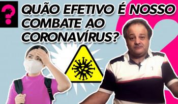 Quão efetivo é nosso combate ao coronavírus? | Economia está em tudo! # 98