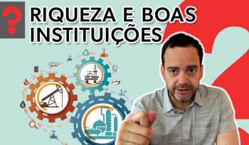 Riqueza e boas instituições| Fala, Dudu! # 45