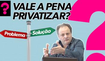 Vale a pena privatizar? | Economia é Tudo! #65