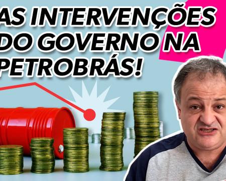 As intervenções do governo na Petrobras! | Economia está em tudo! # 131