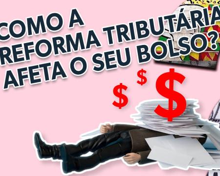 Como a reforma tributária afeta seu bolso? | Guetonomia # 54