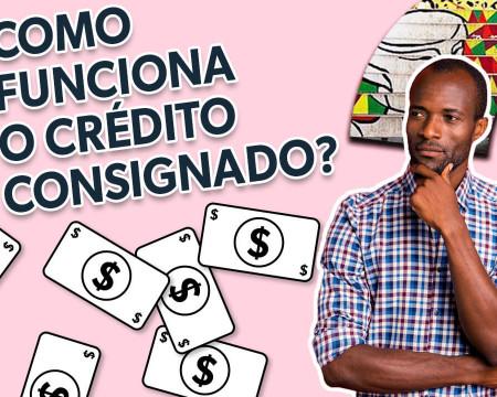 Como funciona o crédito consignado?   Guetonomia # 51