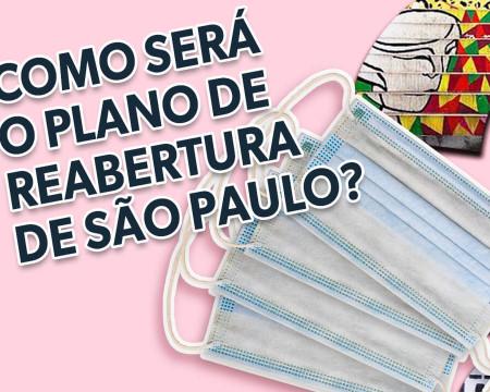 Como será o plano de reabertura de São Paulo?   Guetonomia # 48