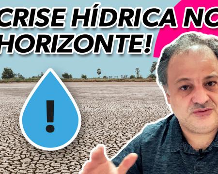 Crise hídrica no horizonte!   Economia está em tudo # 144