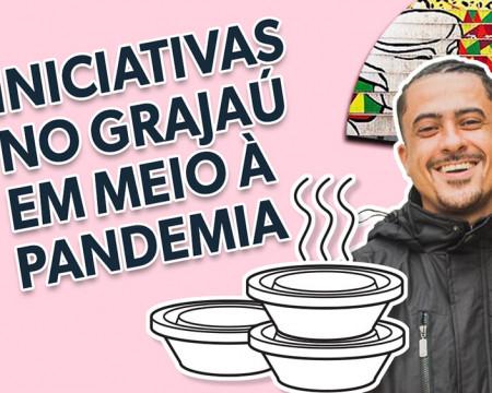 Iniciativas no Grajaú em meio à pandemia   Guetonomia # 45