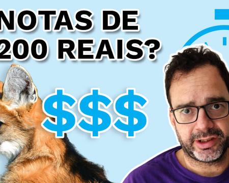 Notas de 200 reais? | PQ? em 99 segundos # 6