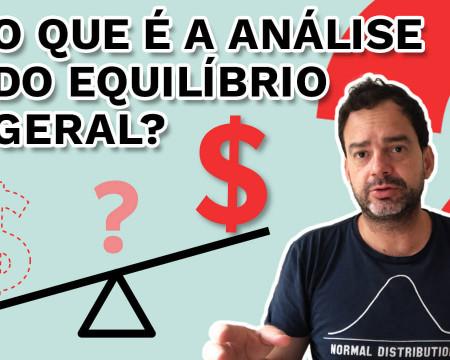 O que é a análise do equilíbrio geral? | Fala, Dudu! # 80