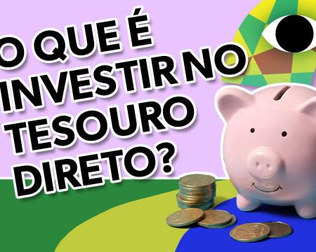 O que é investir no Tesouro Direto? | Guetonomia # 87