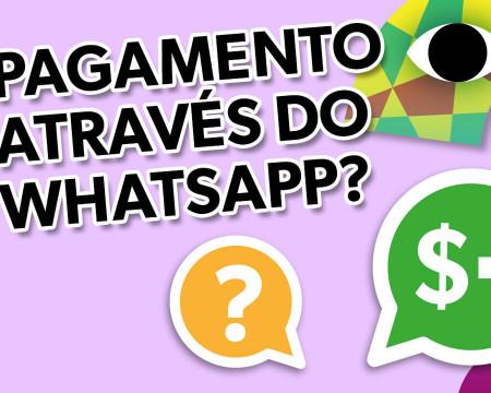 Pagamento através do whatsapp?  Guetonomia #89