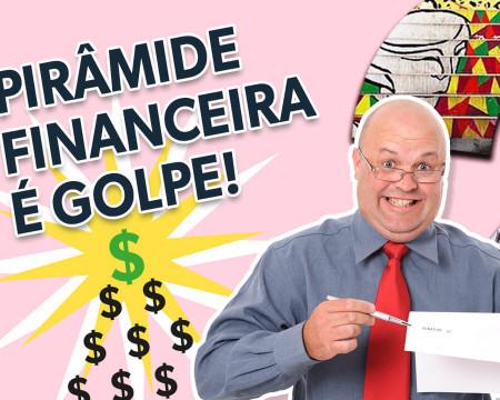 Pirâmide financeira é golpe!   Guetonomia # 44