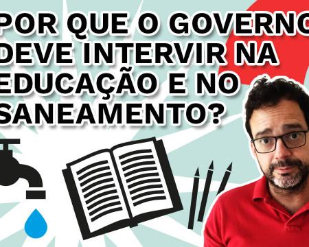Por que o governo deve intervir na educação e no saneamento? | Fala, Dudu! # 95